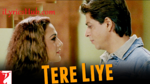 Tere Liye Lyrics (Full Video) - Veer-Zaara