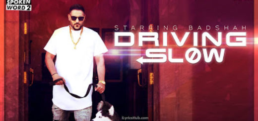 Driving Slow Lyrics | Badshah |