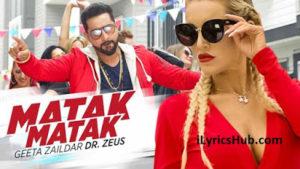 Matak Matak Lyrics With Video | Geeta Zaildar & Dr. Zeus |