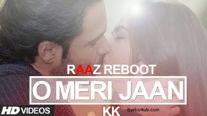 O Meri Jaan Lyrics From Raaz Raboot | KK |