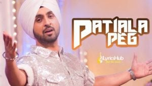 Patiala Peg Lyrics - Diljit Dosanjh