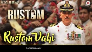 Rustom Vahi Lyrics from Rustom