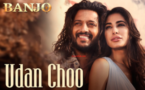Udan Choo Lyrics from Banjo with full Video | Riteish Deshmukh, Nargis