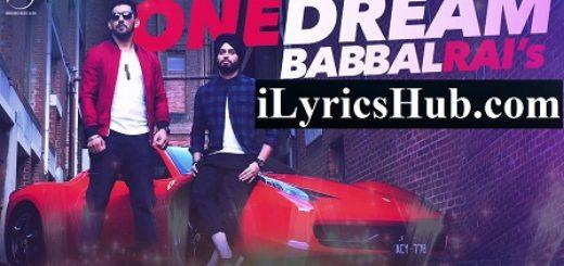 One Dream -Lyrics | Babbal Rai & Preet Hundal with Full Music Video |