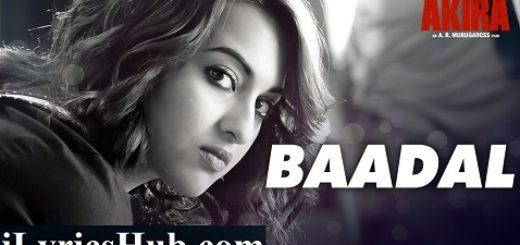 Baadal Lyrics - Akira | Sunidhi Chauhan Feat. Sonakshi Sinha