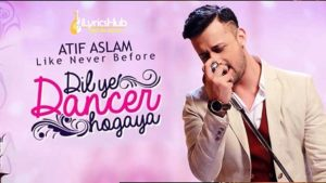 Dil Ye Dancer Ho Gaya Lyrics– Atif Aslam | Actor In Law