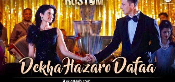 Dekha Hazaro Dafaa Lyrics from Rustom