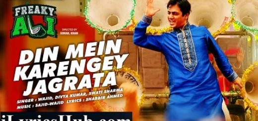 Din Mein Karengey Jagrata Lyrics - Freaky Ali