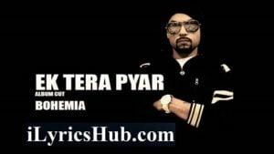 Ek Tera Pyar Lyrics Bohemia