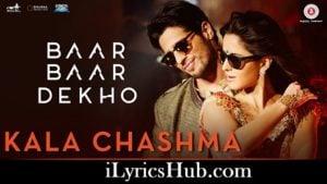 Kala Chashma Lyrics - Baar Baar Dekho | Sidharth, Katrina