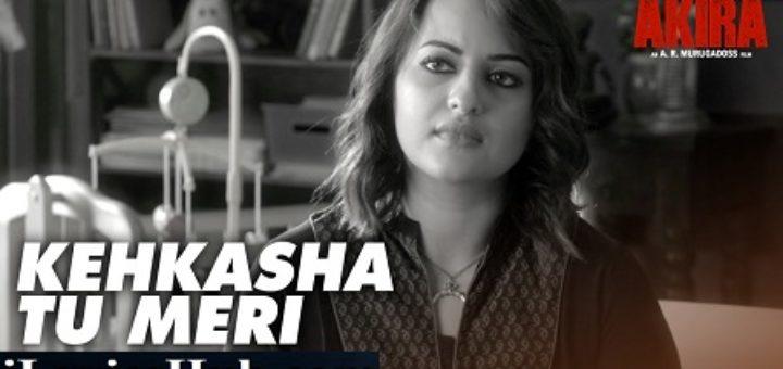 Kehkasha Tu Meri Lyrics From AKIRA | Shekhar Ravjiani |