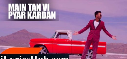 Main Tan Vi Pyar Kardan Lyrics - Millind Gaba, Happy Raikoti