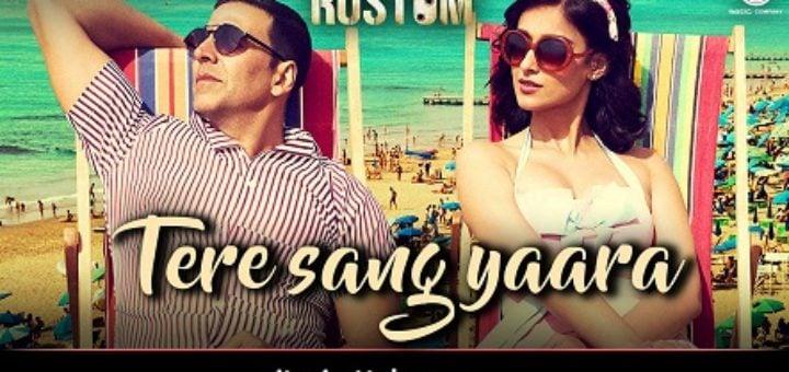 Tere Sang Yaara Lyrics Rustom | Atif Aslam