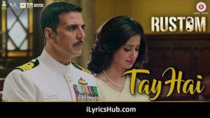 Tay Hai Lyrics from Rustom