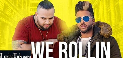 We Rollin Lyrics With Full Video | SukhE, Deep Jandu | Punjabi Song