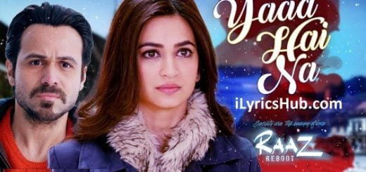 Yaad Hai Na Lyrics from Raaz Reboot | Arijit Singh |
