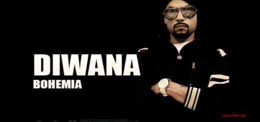 Bohemia – Diwana Lyrics with (Full Audio) Punjabi Songs |