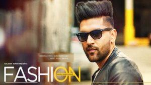 Fashion Song Lyrics Guru Randhawa