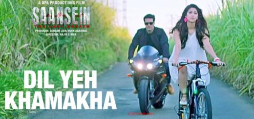 DIL YEH KHAMAKHA Lyrics - SAANSEIN | Rajneesh Duggal, Sonarika Bhadoria |