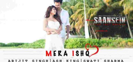 Mera Ishq Lyrics - SAANSEIN | Arijit Singh |
