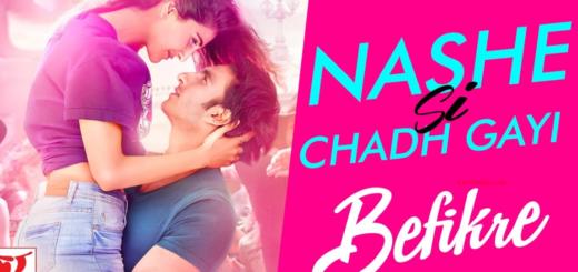 Nashe Si Chadh Gayi Lyrics | Befikre | Arijit Singh | Ranveer Singh | Vaani Kapoor