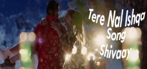 Tere Naal Ishqa Lyrics - Shivaay by Kailash Kher