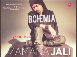 BOHEMIA Zamana Jali Lyrics | Skull & Bones | T-Series | New Song 2016