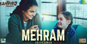 Mehram Lyrics - Arijit Singh | Kahaani 2 - Durga Rani Singh |