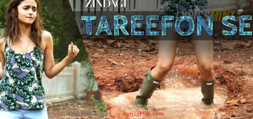 TAAREFON SE Lyrics – Dear Zindagi | Arijit Singh |