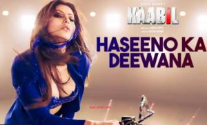 Haseeno Ka Deewana Lyrics - Kaabil | Hrithik Roshan, Urvashi Rautela |