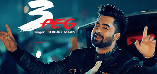 3 Peg Lyrics Sharry Mann | Parmish Verma