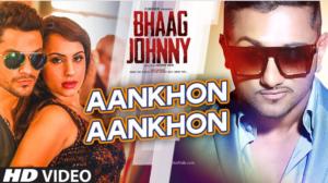 Aankhon Aankhon Lyrics (Full Video) - Yo Yo Honey Singh| Kunal Khemu, Deana Uppal | Bhaag Johnny