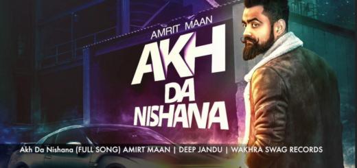 Akh Da Nishana Lyrics (Full Video Song) | Amrit Maan | Deep Jandu |