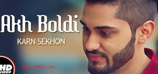Akh Boldi Lyrics - Karn Sekhon | Desi Crew,Sukh Sanghera |