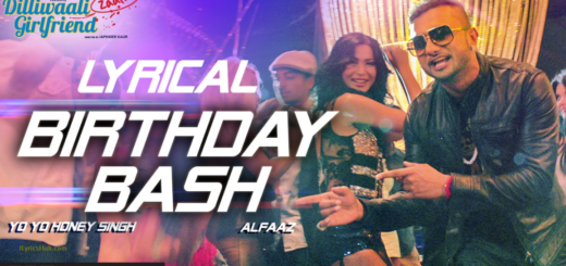 Birthday Bash Lyrics (Full Video) - Dilliwaali Zaalim Girlfriend | Yo Yo Honey Singh, Divyendu Sharma |