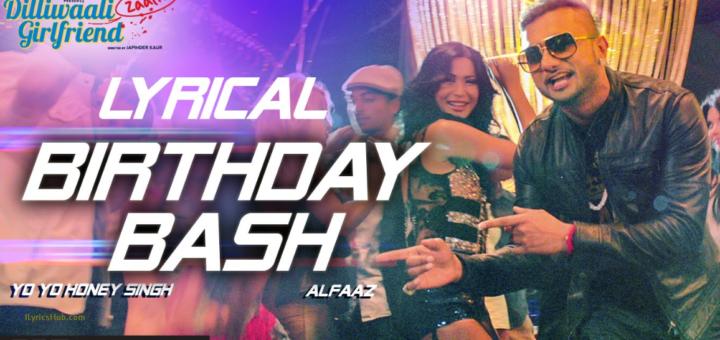 Birthday Bash Lyrics - Dilliwaali Zaalim Girlfriend | Yo Yo Honey Singh, Divyendu Sharma |