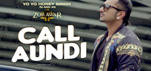 Call Aundi Lyrics (Full Video) - ZORAWAR | Yo Yo Honey Singh |