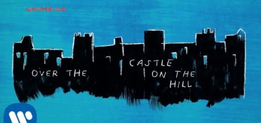 Castle on the hill Lyrics (Full Lyrical video) - Ed Sheeran