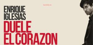 DUELE EL CORAZON Lyrics (Full Video) - Enrique Iglesias ft. Wisin