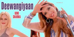 Deewangiyaan Lyrics (Full Video) - Kimi Sharma | Latest Punjabi Songs 2017 |