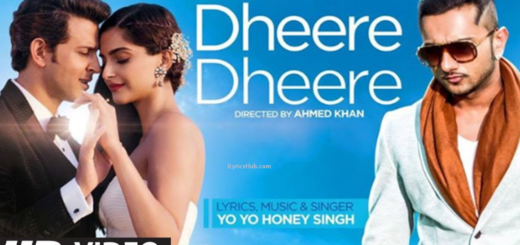 Dheere Dheere Se Meri Zindagi Lyrics (Full Video) - Yo Yo Honey Singh | Hrithik Roshan, Sonam Kapoor |