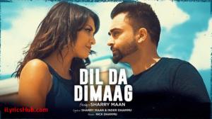 Dil Da Dimaag Lyrics (Full Video) - Sharry Mann, Nick Dhammu