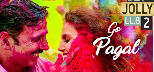 GO PAGAL Lyrics (Full Video Song) - Jolly LLB 2 | Akshay Kumar |