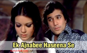 Ek Ajnabee Haseena Se Lyrics - Ajnabee | Superhit Bollywood Romantic Song