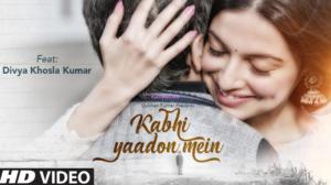 Kabhi Yaadon Mein Lyrics (Full Video) - Divya Khosla Kumar   Arijit Singh, Palak Muchhal  