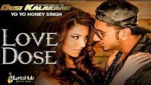 Love Dose Lyrics by Yo Yo Honey Singh