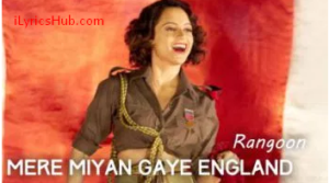 Mere Miyan Gaye England Lyrics (Full Song) - Rangoon Rekha Bhardwaj