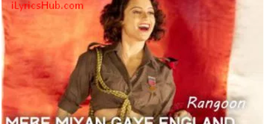 Mere Miyan Gaye England Lyrics (Full Song) - Rangoon Rekha Bhardwaj
