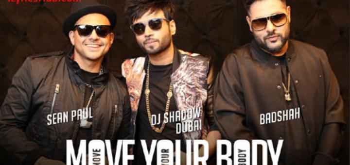 Move Your Body Lyrics ft. Badshah   DJ Shadow Dubai   Sean Paul  