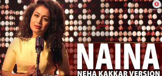 Naina Lyrics (Full Video) - Neha Kakkar Version | Dangal | Pritam